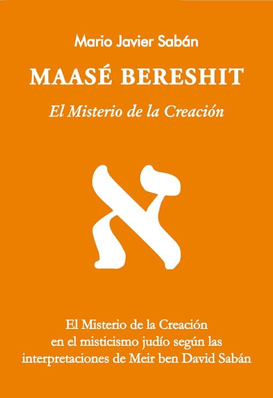 Maase Bereshit - El Misterio de la Creación - Mario Sabán