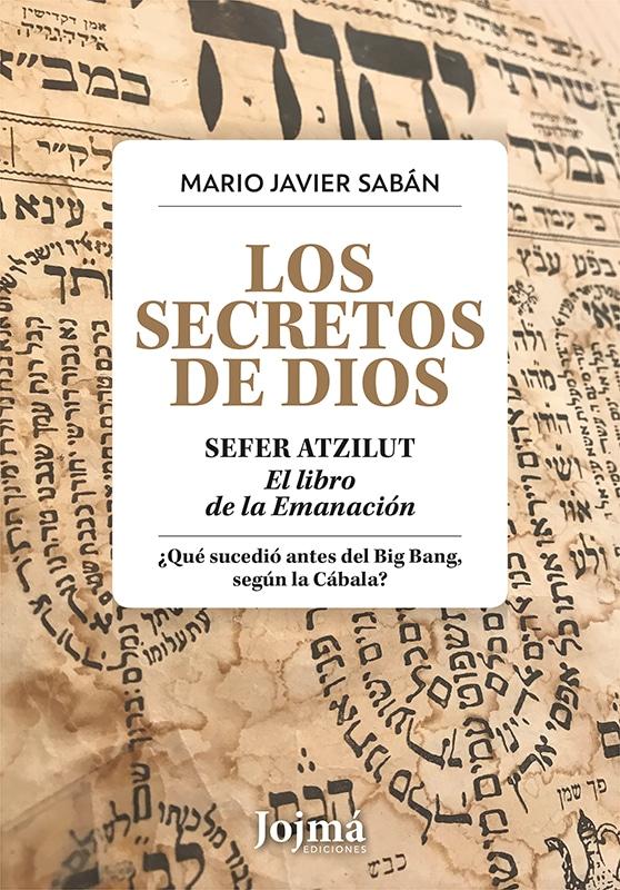 Los secretos de Dios - Sefer Atzilut - Mario Sabán