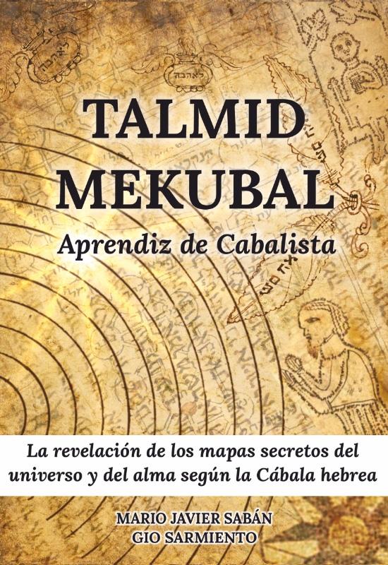 Talmid Mekubal - Aprendiz de cabalista - Mario Sabán